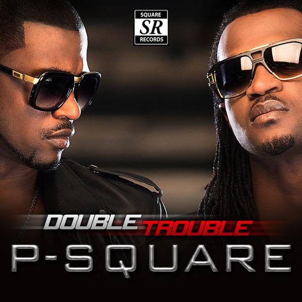 P Square - Double Trouble