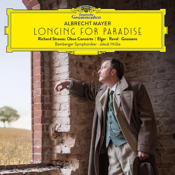 Albrecht Mayer - Longing for Paradise (Elgar, R. Strauss, Ravel, Goossens)