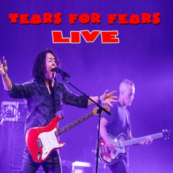 Tears For Fears - Live in Concert (feat. Oleta Adams)