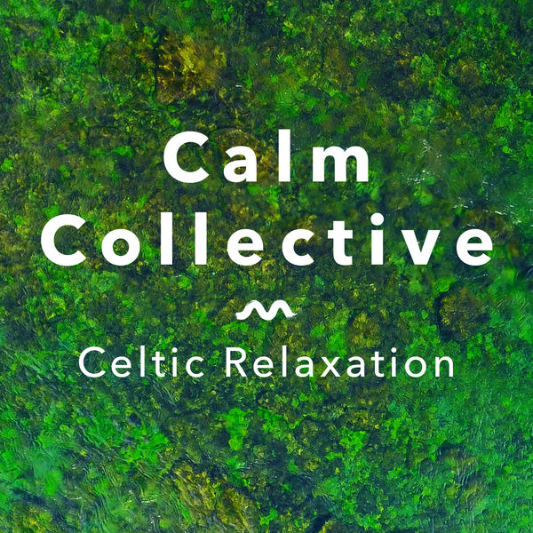 Calm Collective - Celtic Relaxation