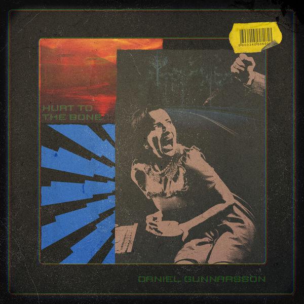 Daniel Gunnarsson - Hurt To The Bone
