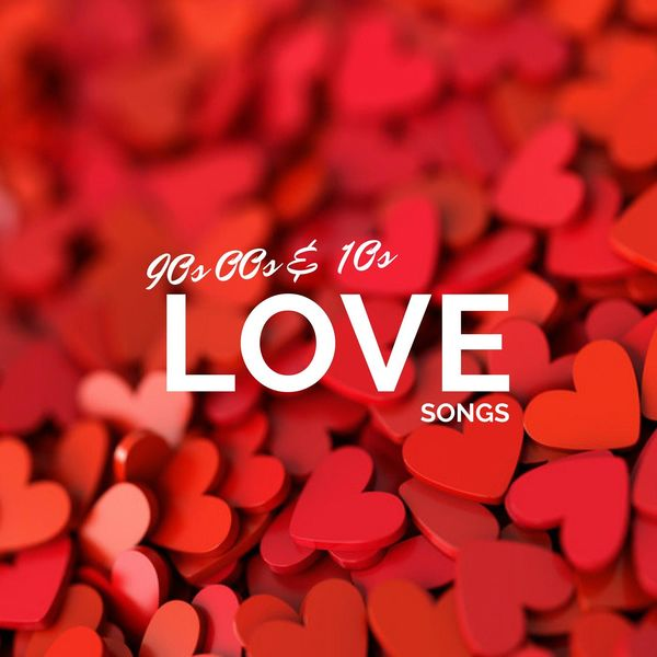 90s 00s and 10s Love Songs | Various Artists – Download and listen