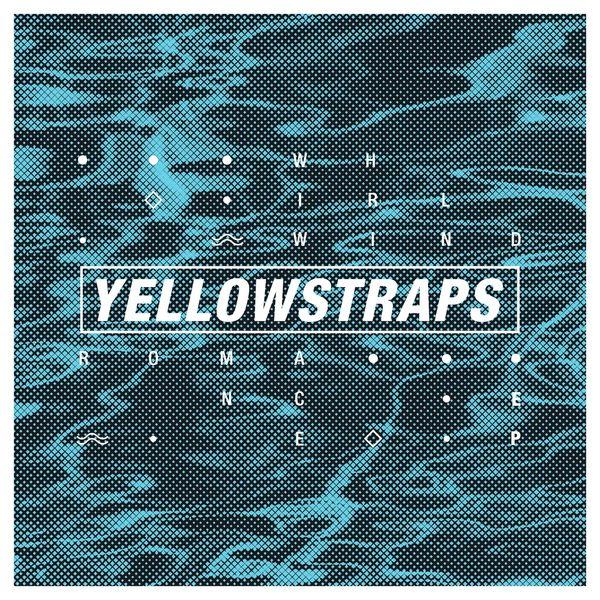 YellowStraps - Whirlwind Romance - EP