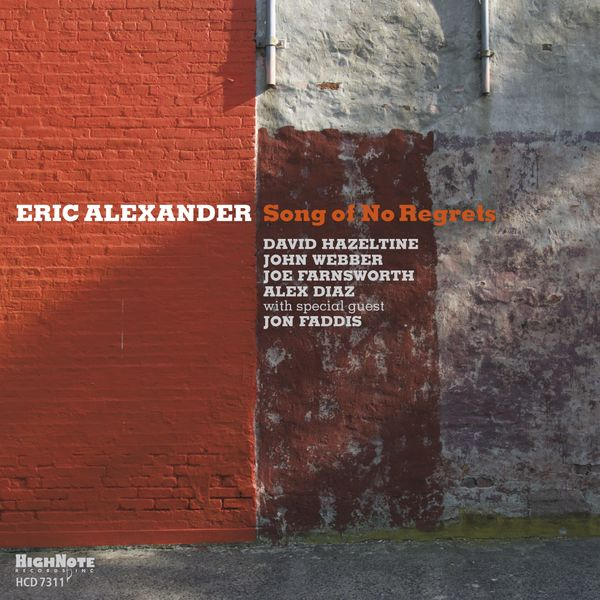 Eric Alexander - Song of No Regrets