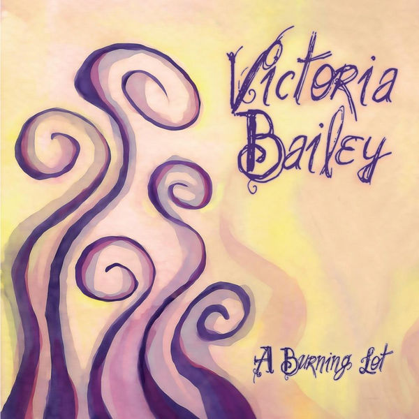 Victoria Bailey - A Burning Lot