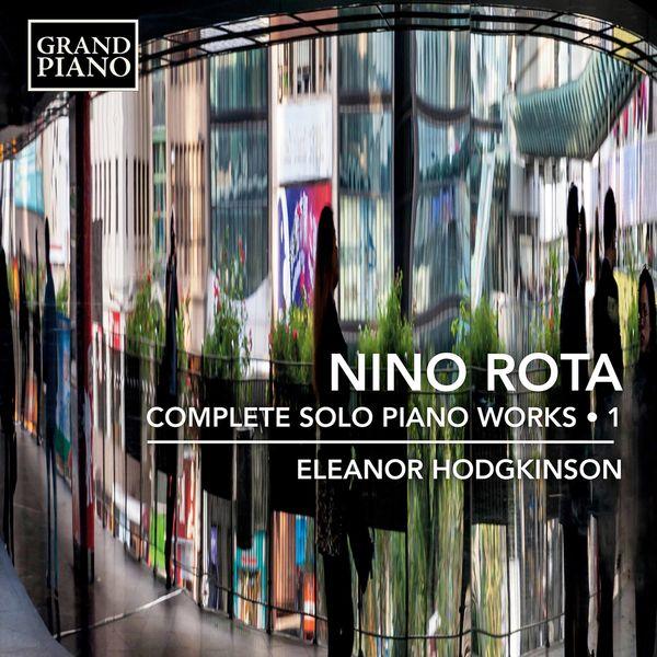 Eleanor Hodgkinson - Rota: Complete Solo Piano Works, Vol. 1
