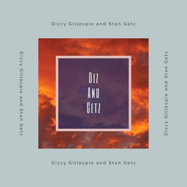 Dizzy Gillespie - Diz and Getz