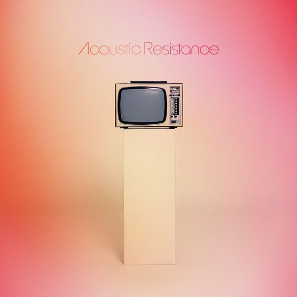 Acoustic Resistance - Turn It Off