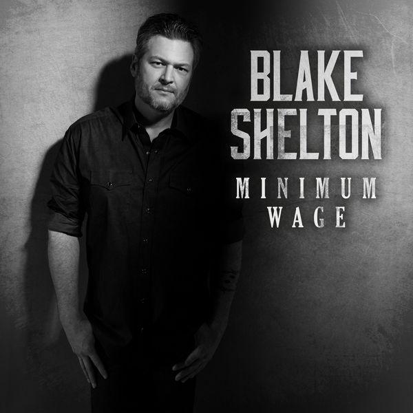 Blake Shelton - Minimum Wage