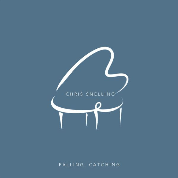 Chris Snelling - Falling, Catching