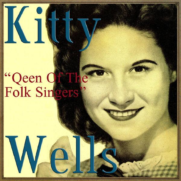 Kitty Wells - Queen of the Folk Singers