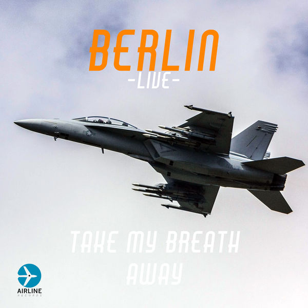 Berlin - Take My Breath Away - Live