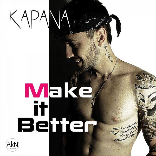 Kapana Make It Better