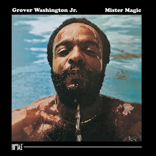 Grover Washington Jr. - Mister Magic