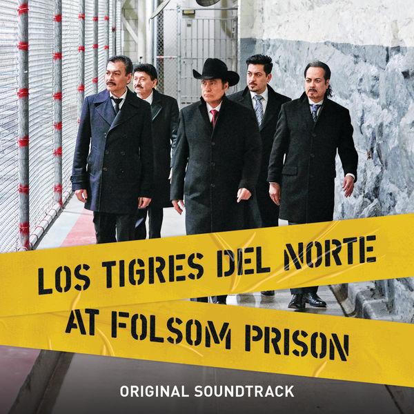 Los Tigres Del Norte|Los Tigres Del Norte At Folsom Prison (Original Soundtrack/Live)
