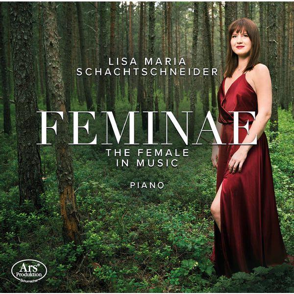 Lisa Maria Schachtschneider - Feminae: The Female in Music