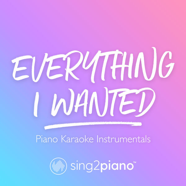 Sing2Piano - everything i wanted