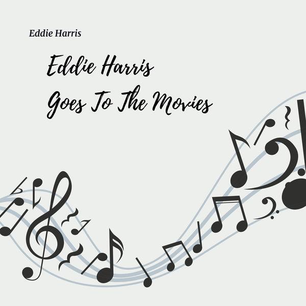 Eddie Harris - Eddie Harris goes to the Movies