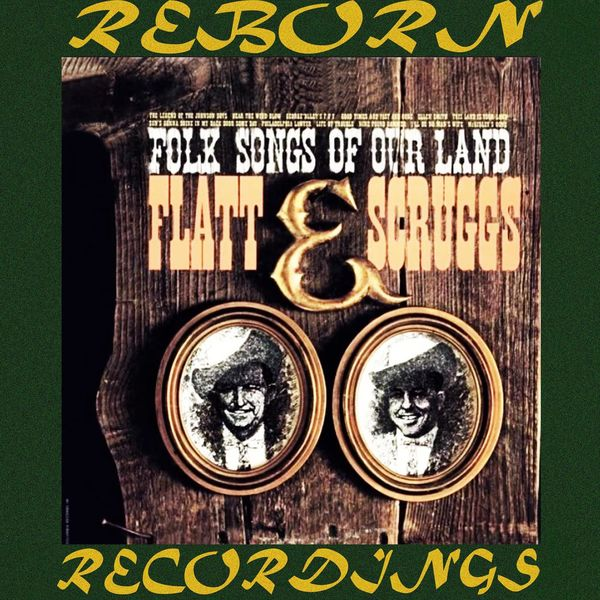Flatt and Scruggs - Folk Songs of Our Land (HD Remastered)