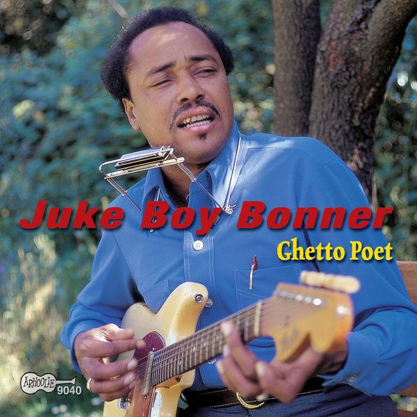 Juke Boy Bonner - Ghetto Poet