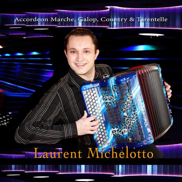 Laurent Michelotto - Marches galop country & tarentelle  accordéon