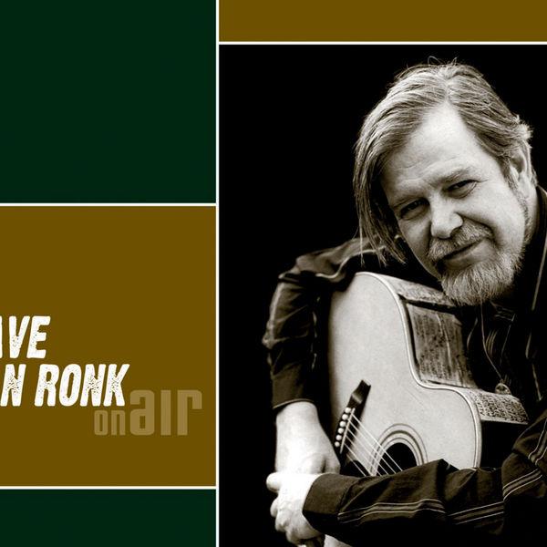 Dave Van Ronk - On Air