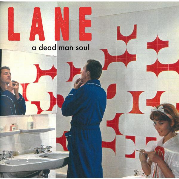 Lane (Love And Noise Experiment) - A Dead Man Soul