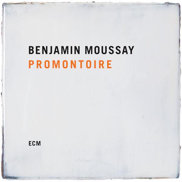 Benjamin Moussay - Promontoire