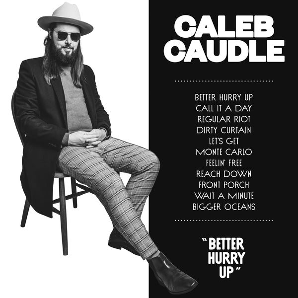 Caleb Caudle - Better Hurry Up