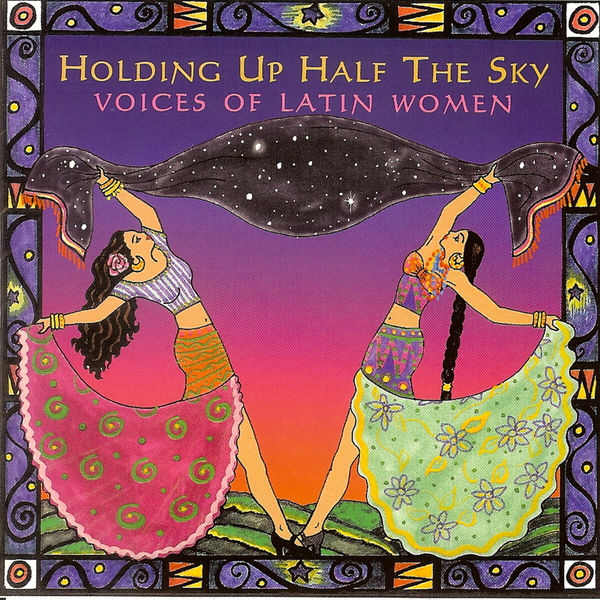 Various Artists - Holding Up Half The Sky: Voices Of Latin Women