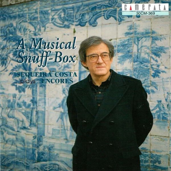 Sequeira Costa - A Musical Snuff-Box (Sequeira Costa plays Encores)