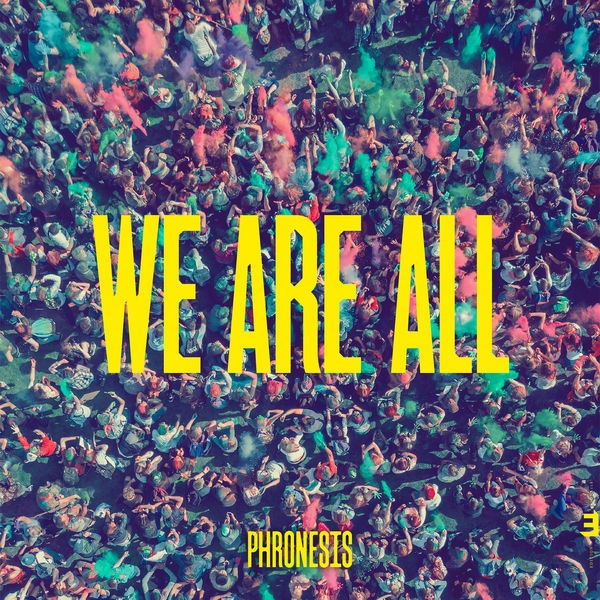 Phronesis - We Are All