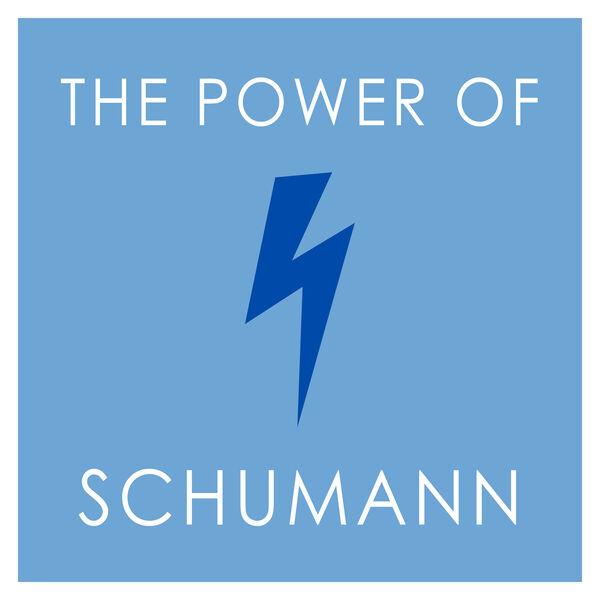 Robert Schumann - The Power of Schumann