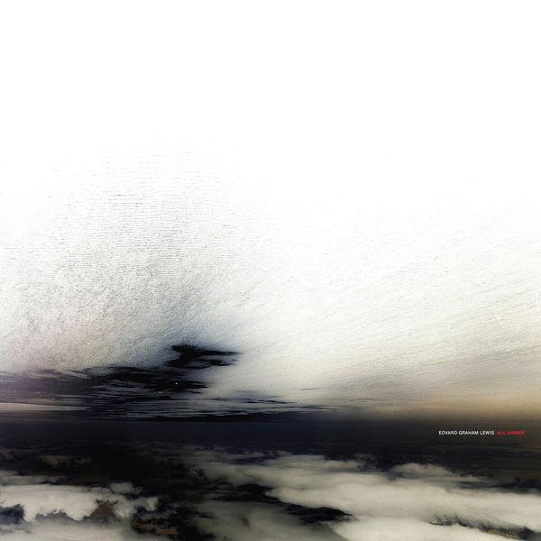 Edvard Graham Lewis - All Under