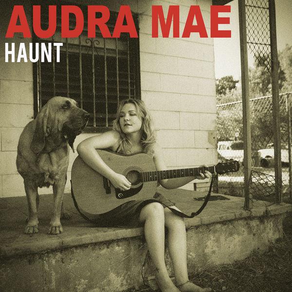 Audra Mae - Haunt