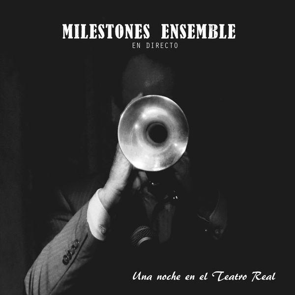 Milestones Ensemble - Una Noche en el Teatro Real