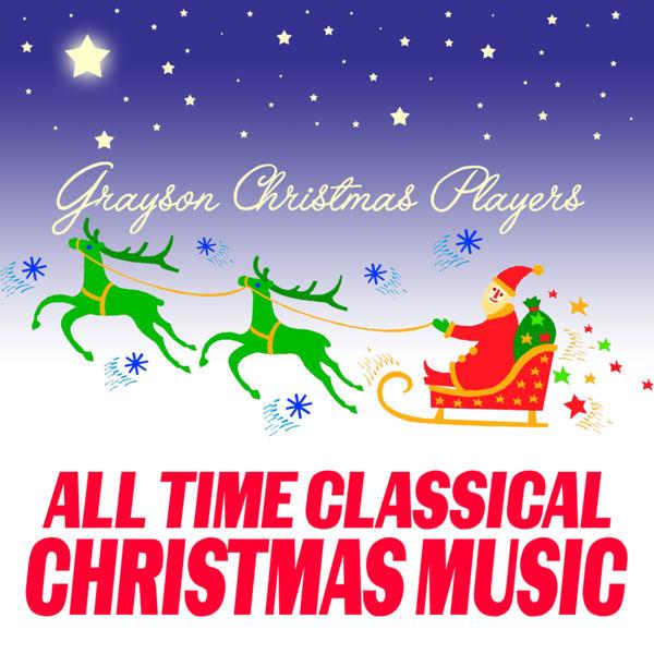 Grayson Christmas Players - All Time Classical Christmas Music