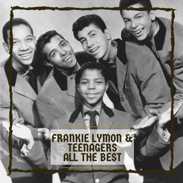 Frankie Lymon & The Teenagers - Frankie Lymon & The Teenagers All The Best