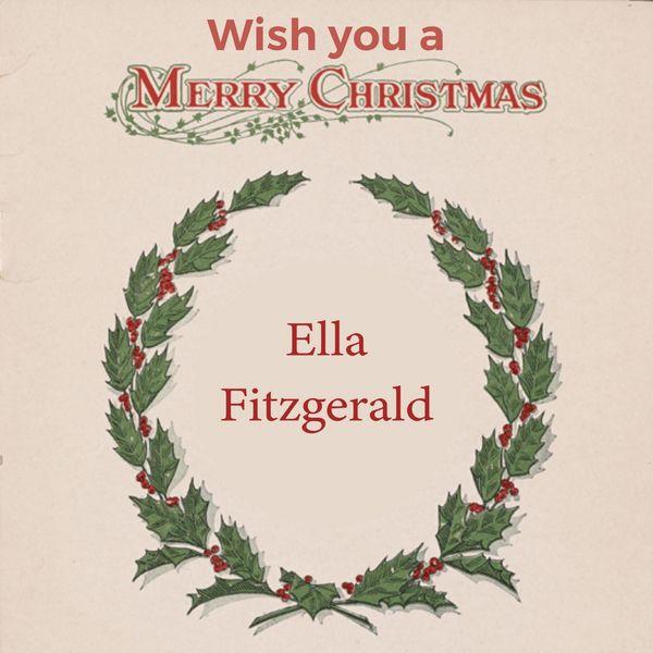 Ella Fitzgerald - Wish you a Merry Christmas