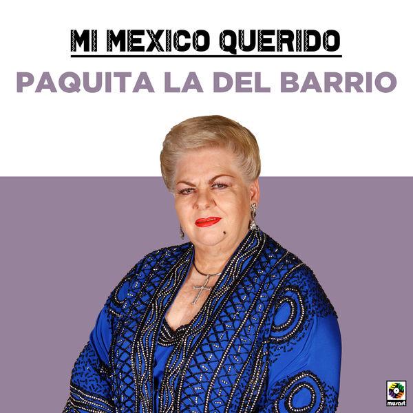 Paquita La Del Barrio - Mi Mexico Querido