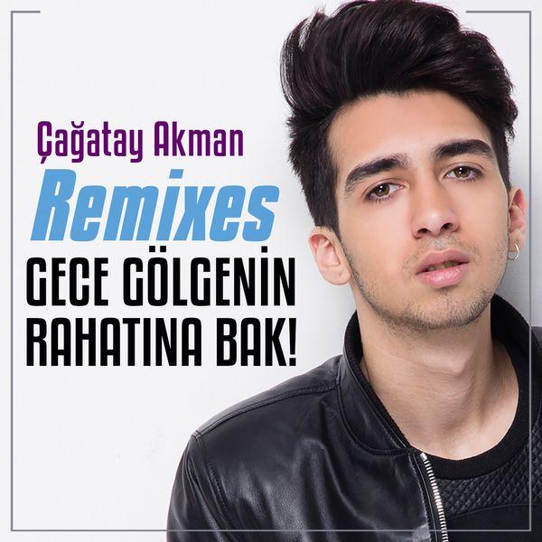 Album Gece Golgenin Rahatina Bak Remixes Cagatay Akman Qobuz