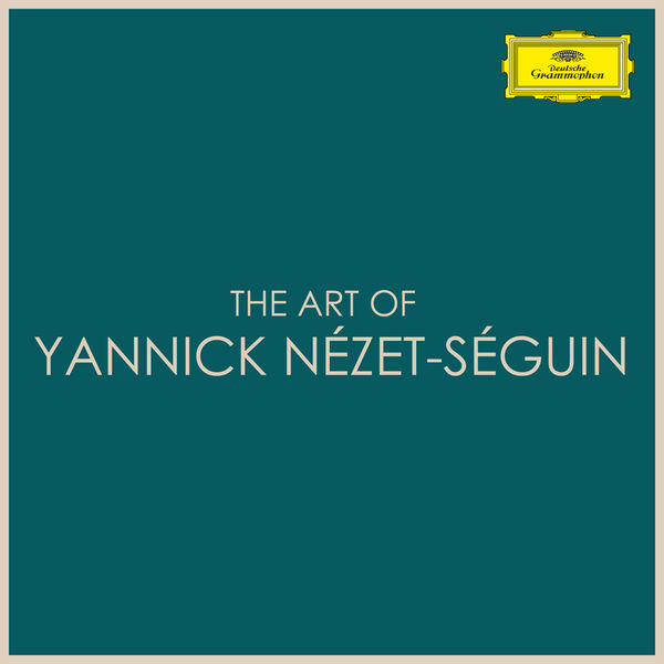 Yannick Nézet-Séguin - The Art of Yannick Nézet-Séguin