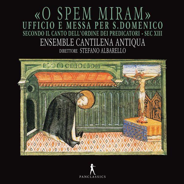 Cantilena Antiqua - O spem miram: Office & Mass for St. Domenico