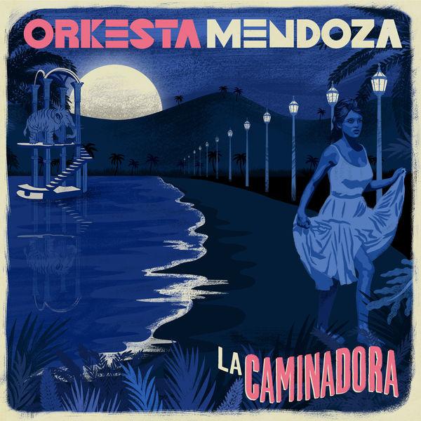 Orkesta Mendoza - La Caminadora