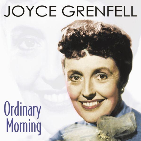 Joyce Grenfell - Ordinary Morning