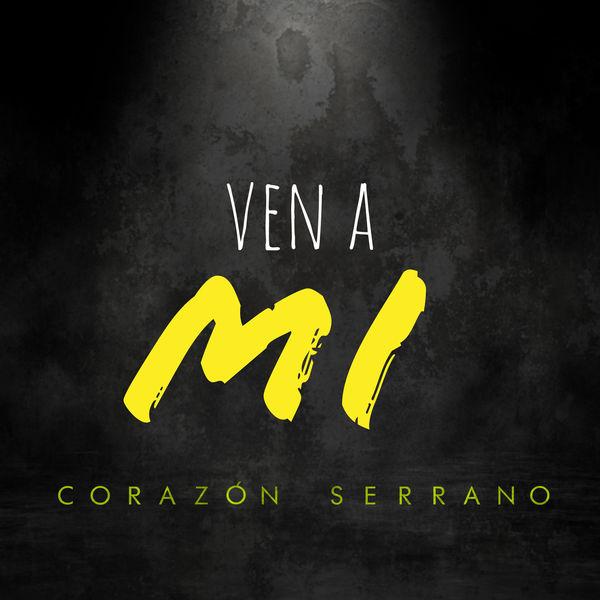 Corazon Serrano - Ven a Mi