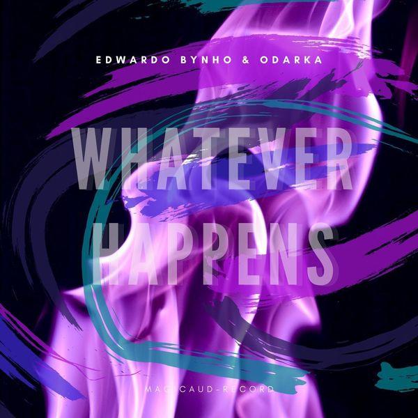 Edwardo Bynho - Whatever Happens (feat. Odarka)