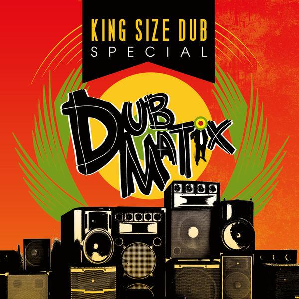 Dubmatix - King Size Dub
