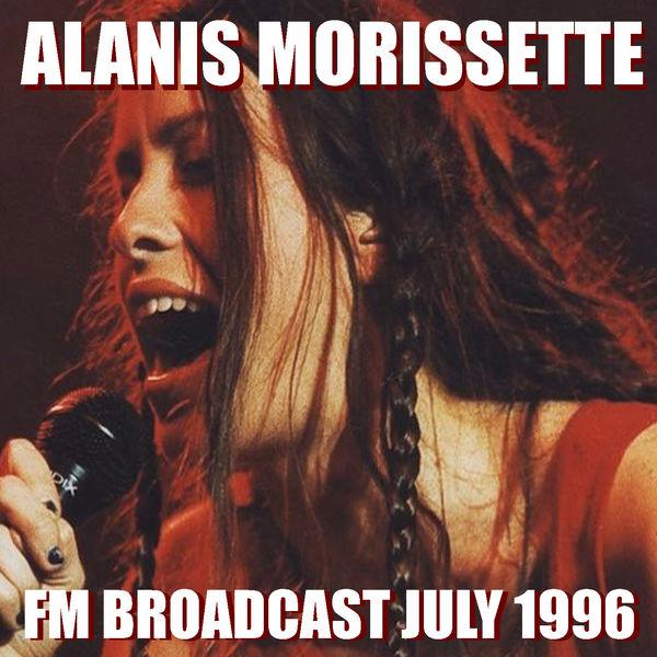 Alanis Morissette - Alanis Morissette FM Broadcast July 1996