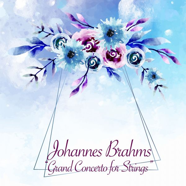 Johannes Brahms - Grand Concerto for Strings